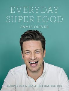 3 WAYS TO EAT LIKE JAMIE OLIVER FOR A DAY
