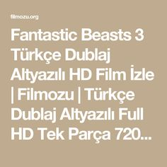 Fantastic Beasts 3 Türkçe Dublaj Altyazılı HD Film İzle   Filmozu   Türkçe Dublaj Altyazılı Full HD Tek Parça 720p Film İzle