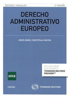 Derecho administrativo europeo / Jesús Ángel Fuentetaja Pastor.    2ª ed.   Civitas Thomson Reuters, 2015