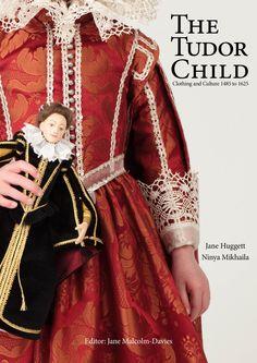 The Tudor Child by Jane Huggett and Ninya MIkhaila forward by Alison Weir