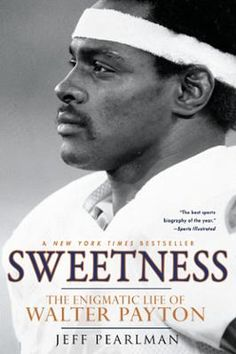 Sweetness by Jeff Pearlman, Click to Start Reading eBook, The first definitive biography of Chicago Bears superstar Walter  Payton. At five feet ten inches tal