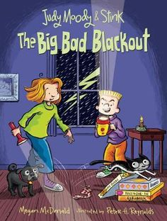 Judy Moody and Stink: The Big Bad Blackout  http://find.minlib.net/iii/encore/record/C__Rb3136431