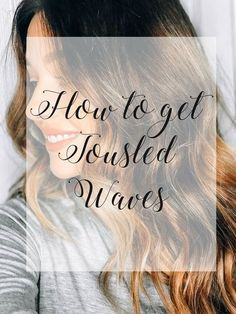 How to get the perfect tousled waves. #hair #trends #howto #fashion #hairtutorial #bloggers #fall #love