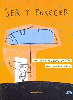 Autor: Luján, Jorge Elías / Ilustradora: Marisol Misienta (Isol) / Género: Poesía. Poema. / Libro álbum /