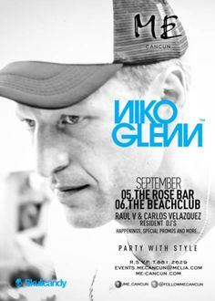 Niko Glenn will #PartyWithStyle! September 5th and 6th! #Cancun #MECancun #MEbyMelia