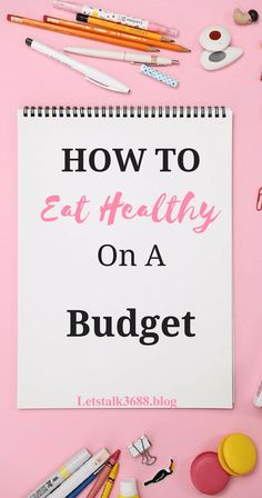 How to eat healthy on a budget. Save on groceries and still eat healthy meals.