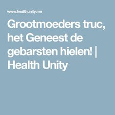 Grootmoeders truc, het Geneest de gebarsten hielen! | Health Unity