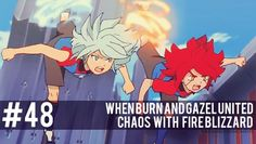 #48 Inazuma Eleven Moments: When Burn and Gazel united Chaos with Fire Blizzard.