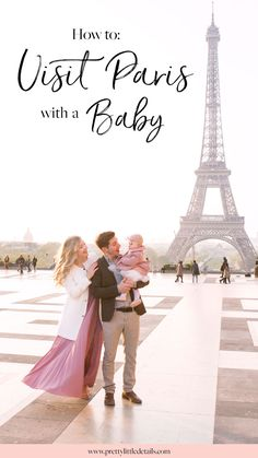Tips for traveling to Paris with a baby.  Family Travel | Travel with Kids | Baby Travel | Toddler Travel | Paris Vacation | Family Holiday | Where to Go | When to Go | Things to Do | Travel Planner | Best Cities in Europe | Europe with Kids | Paris France | Paris with Baby | Paris Family Travel Guide