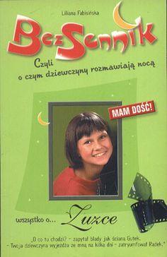 Mam dość. Wszystko o... Zuzce. BezSennik czyli o czym dziewczyny rozmawiają nocą, Liliana Fabisińska, Publicat, b. r. wyd., http://www.antykwariat.nepo.pl/mam-dosc-wszystko-o-zuzce-bezsennik-czyli-o-czym-p-13226.html