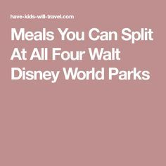 Meals You Can Split at All Four Disney World Parks Feeding a family at Disney World can be expensive. Here is a list of meals you can split or share at all four Disney World Parks. All Disney World Parks, Disney World Food, Walt Disney World Vacations, Disney Trips, Disneyland Vacations, Disney Travel, Disney Cruise, Disney Vacation Planning, Orlando Vacation