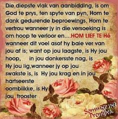 Romain🌻🌹💫's 358 media details Prayer For Loved Ones, Bible Verses About Strength, Afrikaanse Quotes, Heres To You, Special Words, My Lord, Word Of God, Bible Quotes, Prayers