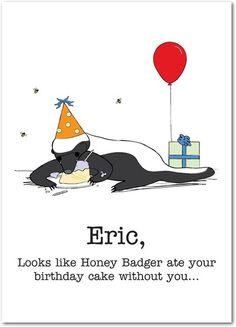 Treat Birthday Greeting Cards Honey Badger Birthday Greetings