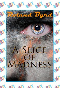 """See the Tweet Splash for """"A Slice of Madness"""" by Roland Byrd on BookTweeter"""