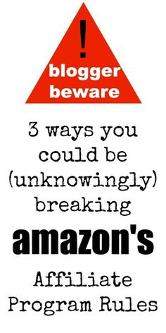 Blogger Beware:  3 Ways You Could Be Breaking Amazons Affiliate Program Rules, from http://www.icanteachmychild.com