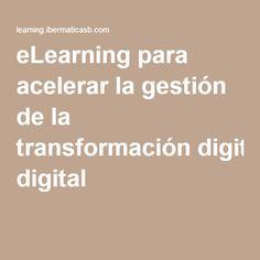 eLearning para acelerar la gestión de la transformación digital