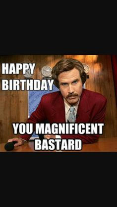 Funny happy birthday ron burgandy