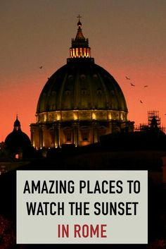 When in Rome, watch the sun set from one of the key viewpoints in the city. Click to find out the BEST places to watch the sunset in the Eternal City.