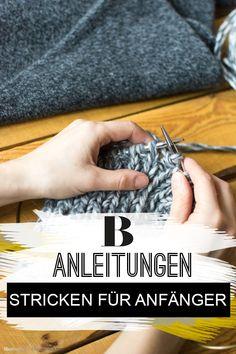 Stricken für Anfänger: Was ich alles kann! Stricken für Anfänger: Mit diesen Anleitungen könnt ihr Schals, Mützen, Pulswärmer und Decken stricken - ganz ohne langjährige Strickerfahrung.