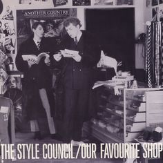 THE STYLE COUNCIL / OUR FAVORITE SHOP-One of my desert island discs--great from start to finish!