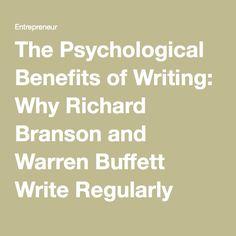The Psychological Benefits of Writing: Why Richard Branson and Warren Buffett Write Regularly