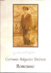 Gervasio Salgueiro Estévez : homenaxe / José Mª Cebeiro Fernández, Xosé Francisco Noia Souto Publicación[Teo, A Coruña] : Asoc. C. A Regionalista, [2009?]