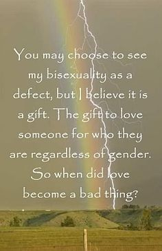 The beauty of being bisexual.