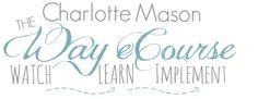The Charlotte Mason Way eCourse - Watch, Learn, Implement | www.teachersofgoodthings.com