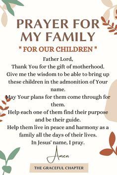 Prayer For My Family, Prayer For Our Children, Prayer For You, Power Of Prayer, Moms In Prayer, Bible Quotes For Children, Mom Prayers, Everyday Prayers, Special Prayers