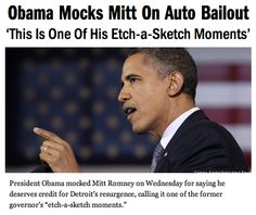 Obama Mocks Mitt On Auto Bailout -- http://2012.talkingpointsmemo.com/2012/05/obama-romney-wants-to-etch-a-sketch-his-auto-bailout-position.php?ref=fpa