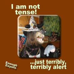I am not Tense!