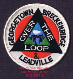 "LMH PATCH Badge  GEORGETOWN BRECKENRIDGE LEADVILLE Railroad OVER THE LOOP Ry 3"" picclick.com"