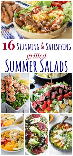 16 Stunning and Satisfying Grilled Summer Salads - fire up the grill and top your salad with grilled chicken, steak, salmon, veggies, fruit and more for a simple summer meal!