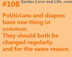 Quotes About Politics – Politicians and diapers Government Quotes, Political Quotes, Boy Quotes, Funny Quotes, Life Quotes, Famous Quotes About Life, Wit And Wisdom, Love Your Life, Quotable Quotes