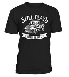 """# Still plays with trucks - funny classic auto graphic t-shirt .  Special Offer, not available in shops      Comes in a variety of styles and colours      Buy yours now before it is too late!      Secured payment via Visa / Mastercard / Amex / PayPal      How to place an order            Choose the model from the drop-down menu      Click on """"Buy it now""""      Choose the size and the quantity      Add your delivery address and bank details      And that's it!      Tags: Still plays with…"""