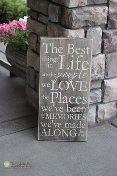 A personal favorite from my Etsy shop https://www.etsy.com/listing/196283447/the-best-things-in-life-are-the-people