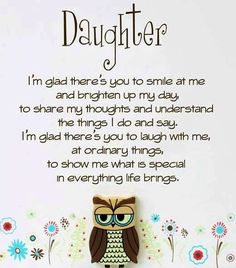 I can't imagine my life without my Daughter... she is the light of my life. I am so blessed to have such an awesome Daughter