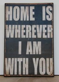 Home is wherever I am with you 3