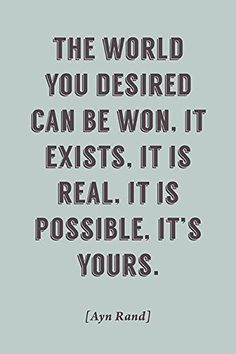 The World You Desired Can Be Won (Ayn Rand Quote), motivational poster