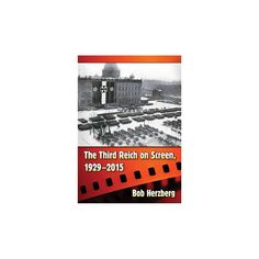 Third Reich on Screen 1929-2015 (Paperback) (Bob Herzberg)