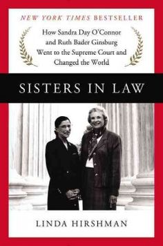 Sisters in Law : how Sandra Day O'Connor and Ruth Bader Ginsburg went to the Supreme Court and changed the world - Peabody West Branch