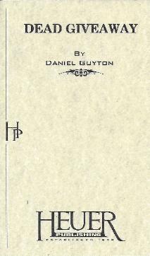 """""""Dead Giveaway"""" by Daniel Guyton."""