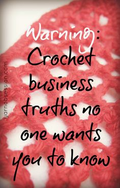Warning: Crochet Business Truths No One Wants You To Know | Yarn Obsession