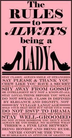 Act like a lady :)