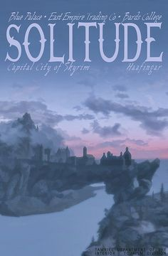 Solitude is the capital city of Skyrim, and home to the East Empire Company, a warehouse that almost everyone get their supplies from. It is also where the High King used to live, until Ulfric Stormcloak murdered him and became the High King in Windhelm. The Elder Scrolls, Elder Scrolls Games, Elder Scrolls V Skyrim, Video Game Posters, Video Games, Arrow To The Knee, Skyrim Funny, Shadow Of The Colossus, Medieval Fantasy