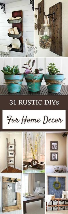 31 Rustic DIY Home Decor Projects Create these farmhouse cottage do it yourself projects  ~ Great pin! For Oahu architectural design visit http://ownerbuiltdesign.com