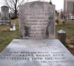 """""""So we beat on, boats against the current, borne back ceaselessly into the past."""" F. Scott & Zelda Fitzgerald's epitaph"""
