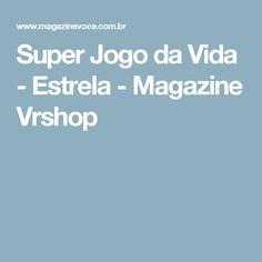 Super Jogo da Vida - Estrela - Magazine Vrshop