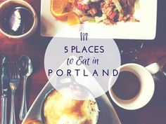 5 Places to eat in Portland, Portland travel, Portland OR, Portland Oregon travel, what to do in portland