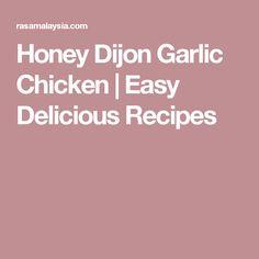Honey Dijon Garlic Chicken | Easy Delicious Recipes